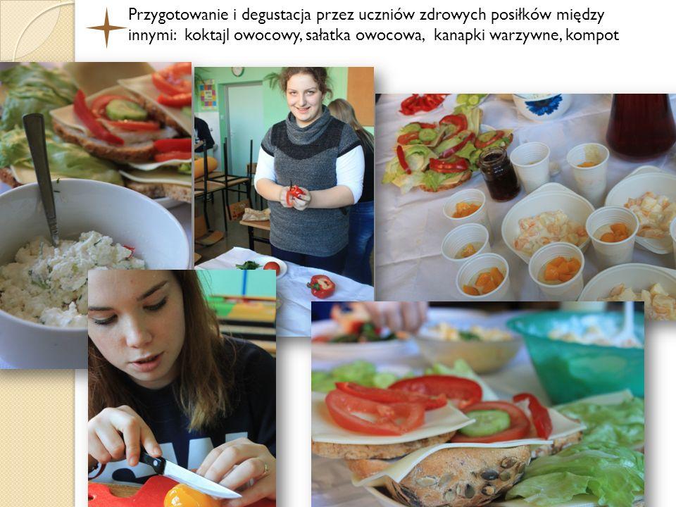 Przygotowanie i degustacja przez uczniów zdrowych posiłków między innymi: koktajl owocowy, sałatka owocowa, kanapki warzywne, kompot