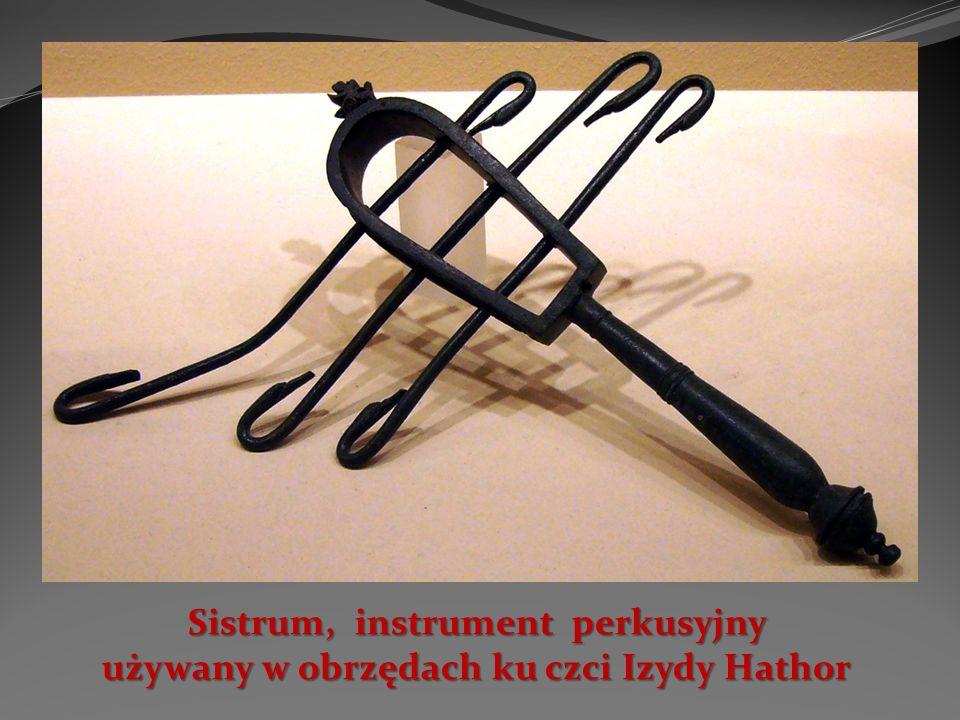 Sistrum, instrument perkusyjny używany w obrzędach ku czci Izydy Hathor