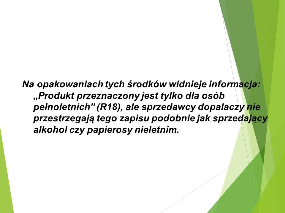 """Na opakowaniach tych środków widnieje informacja: """"Produkt przeznaczony jest tylko dla osób pełnoletnich (R18), ale sprzedawcy dopalaczy nie przestrzegają tego zapisu podobnie jak sprzedający alkohol czy papierosy nieletnim."""