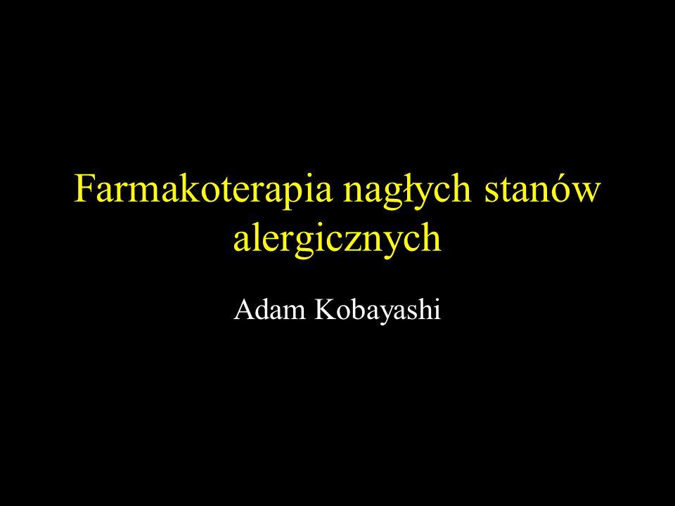 Farmakoterapia nagłych stanów alergicznych Adam Kobayashi