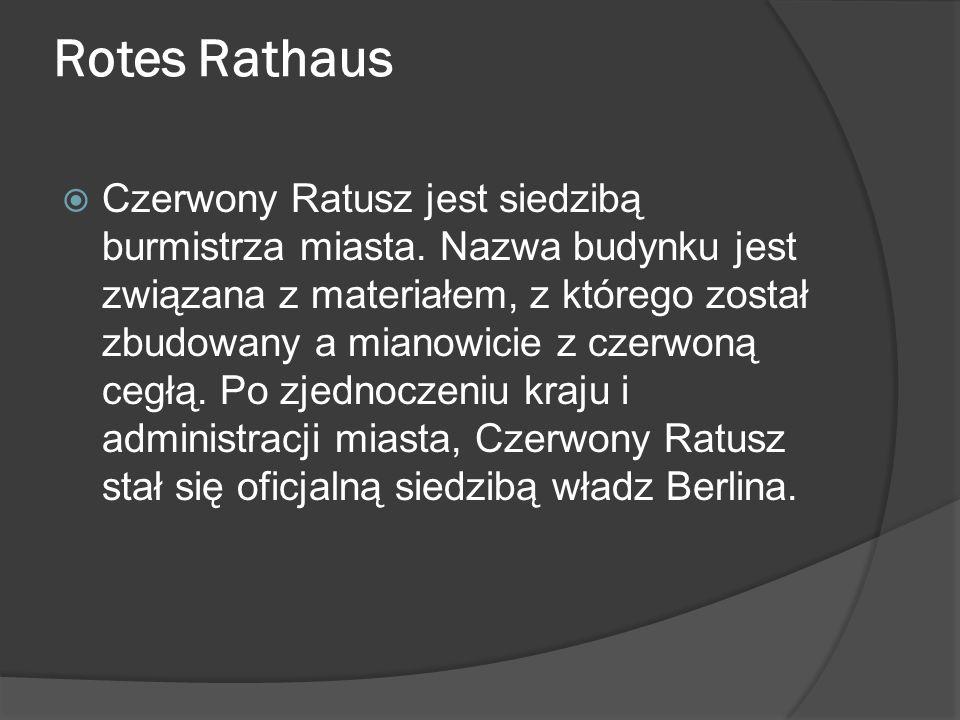Rotes Rathaus  Czerwony Ratusz jest siedzibą burmistrza miasta.