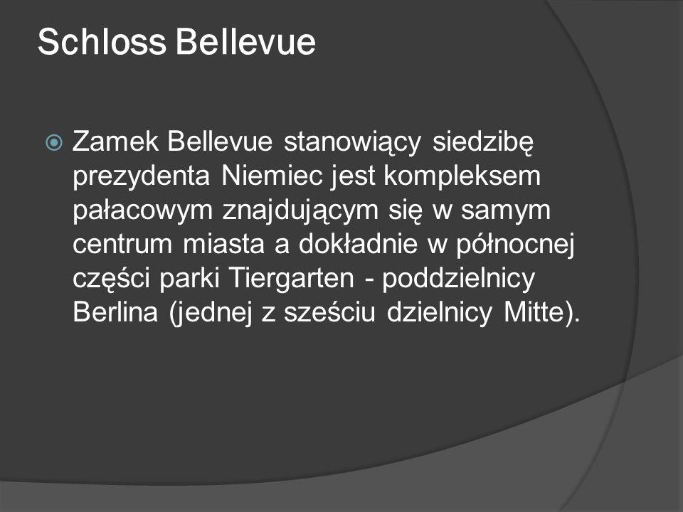 Schloss Bellevue  Zamek Bellevue stanowiący siedzibę prezydenta Niemiec jest kompleksem pałacowym znajdującym się w samym centrum miasta a dokładnie w północnej części parki Tiergarten - poddzielnicy Berlina (jednej z sześciu dzielnicy Mitte).