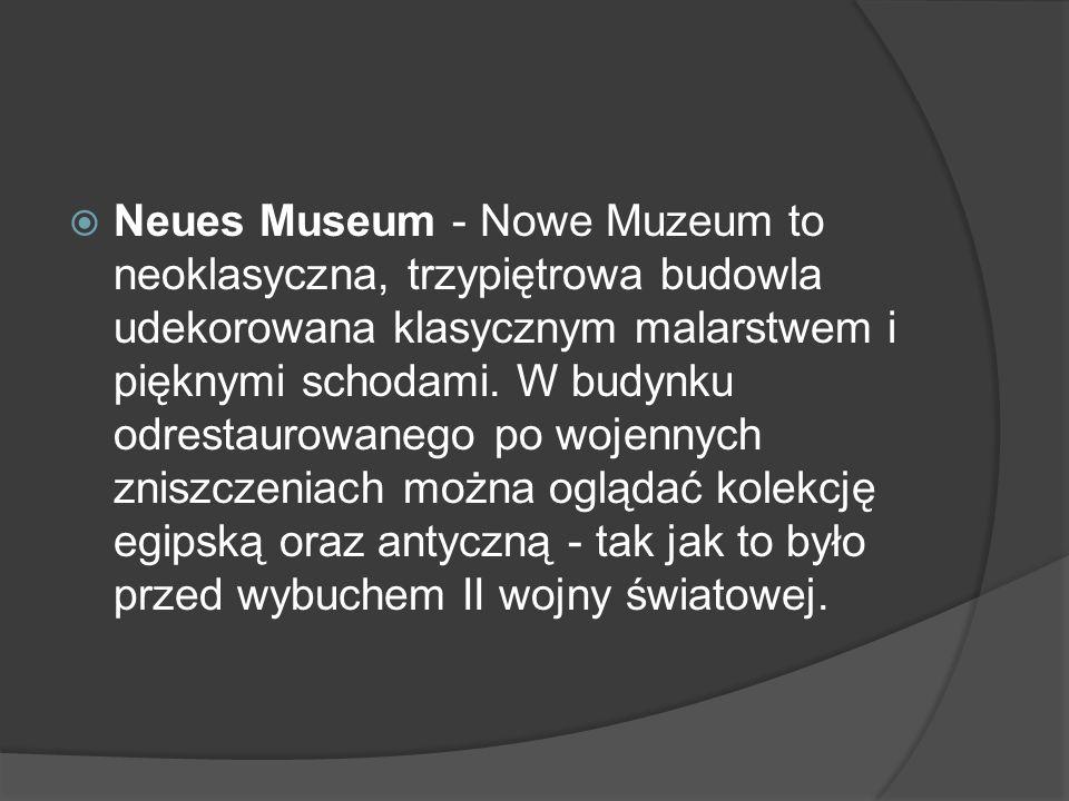  Neues Museum - Nowe Muzeum to neoklasyczna, trzypiętrowa budowla udekorowana klasycznym malarstwem i pięknymi schodami.