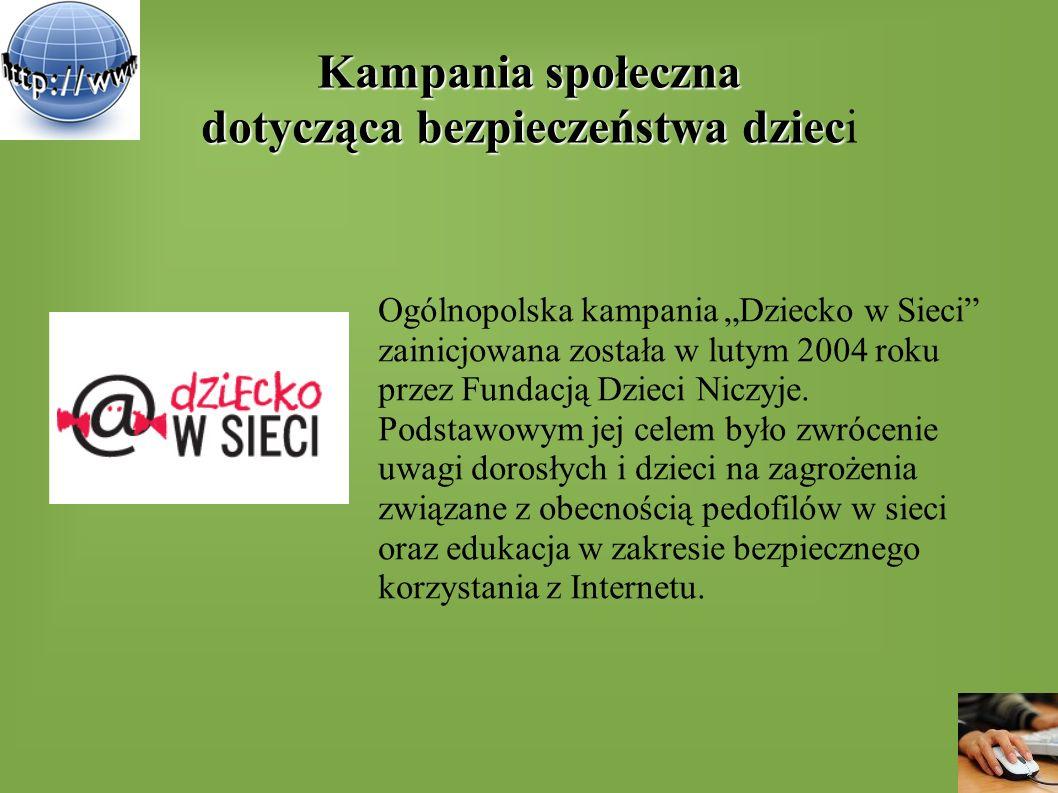 """Kampania społeczna dotycząca bezpieczeństwa dziec Kampania społeczna dotycząca bezpieczeństwa dzieci Ogólnopolska kampania """"Dziecko w Sieci"""" zainicjow"""