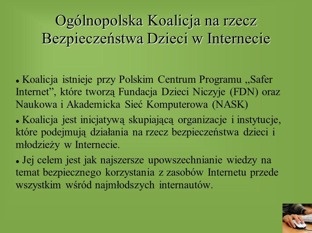 """Ogólnopolska Koalicja na rzecz Bezpieczeństwa Dzieci w Internecie Koalicja istnieje przy Polskim Centrum Programu """"Safer Internet"""", które tworzą Funda"""