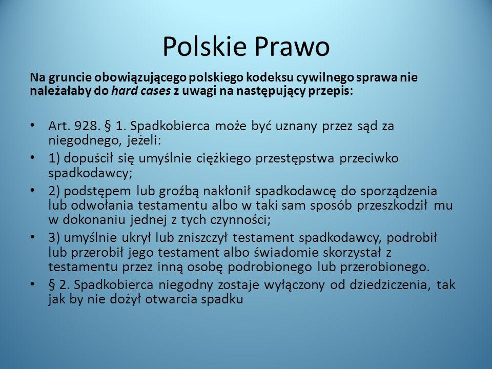 Polskie Prawo Na gruncie obowiązującego polskiego kodeksu cywilnego sprawa nie należałaby do hard cases z uwagi na następujący przepis: Art. 928. § 1.