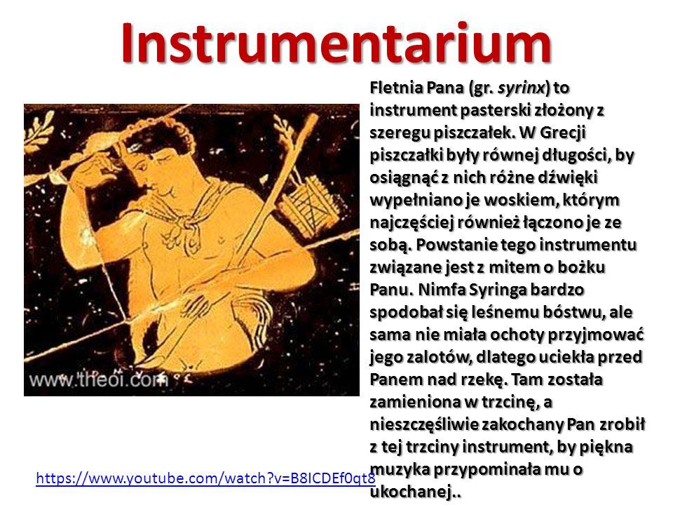 Instrumentarium Fletnia Pana (gr. syrinx) to instrument pasterski złożony z szeregu piszczałek. W Grecji piszczałki były równej długości, by osiągnąć