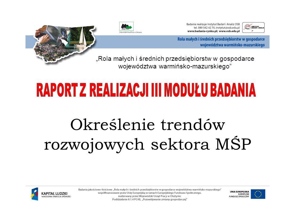 """Określenie trendów rozwojowych sektora MŚP """"Rola małych i średnich przedsiębiorstw w gospodarce województwa warmińsko-mazurskiego"""""""
