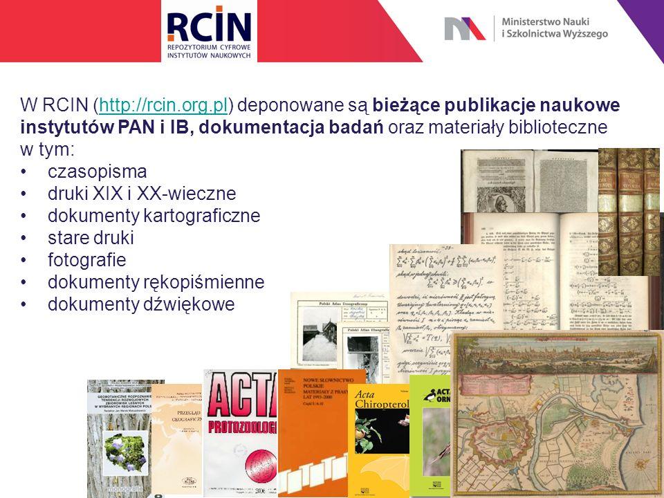 W RCIN (http://rcin.org.pl) deponowane są bieżące publikacje naukowe instytutów PAN i IB, dokumentacja badań oraz materiały biblioteczne w tym:http://