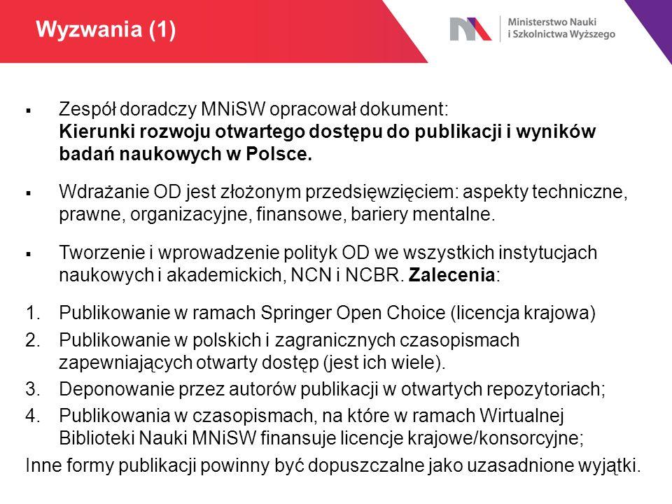  Zespół doradczy MNiSW opracował dokument: Kierunki rozwoju otwartego dostępu do publikacji i wyników badań naukowych w Polsce.