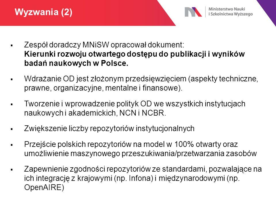  Zespół doradczy MNiSW opracował dokument: Kierunki rozwoju otwartego dostępu do publikacji i wyników badań naukowych w Polsce.  Wdrażanie OD jest z