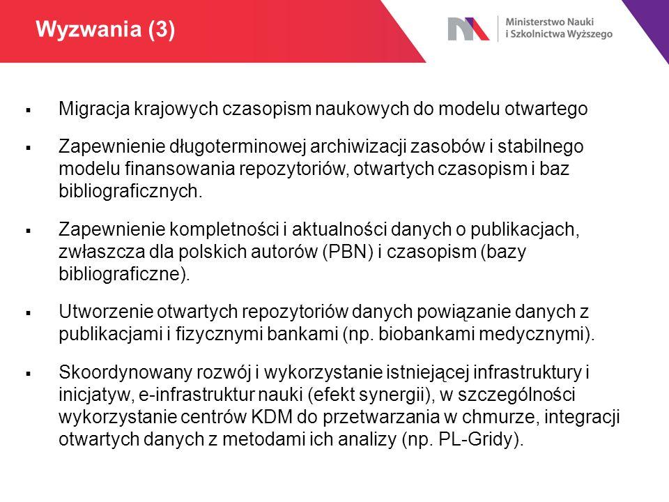  Migracja krajowych czasopism naukowych do modelu otwartego  Zapewnienie długoterminowej archiwizacji zasobów i stabilnego modelu finansowania repozytoriów, otwartych czasopism i baz bibliograficznych.