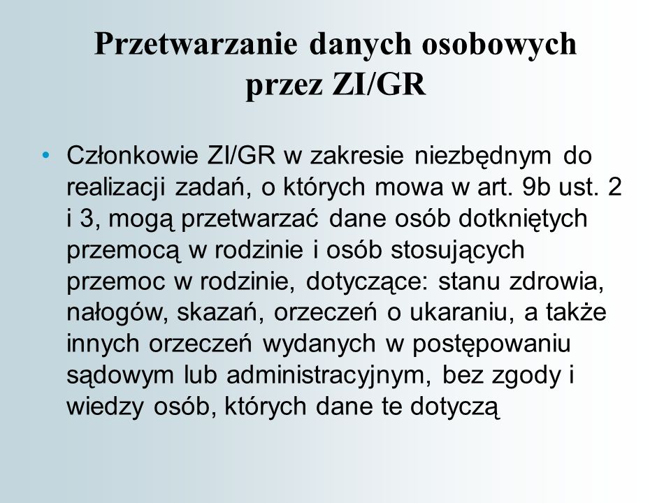 Członkowie ZI/GR w zakresie niezbędnym do realizacji zadań, o których mowa w art.