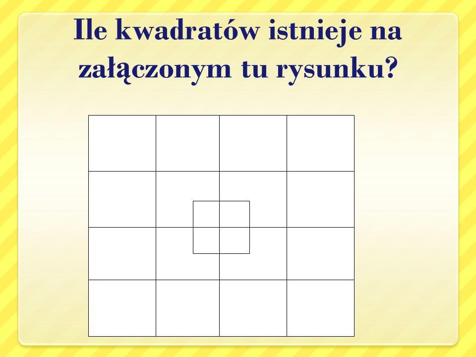 Ile kwadratów istnieje na zał ą czonym tu rysunku?