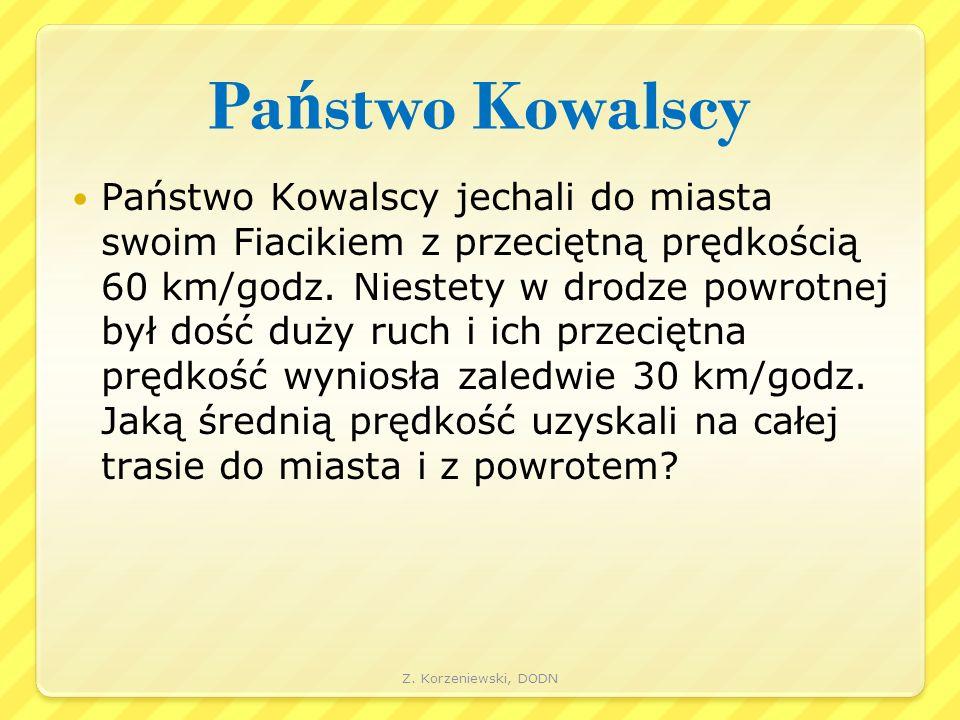 Pa ń stwo Kowalscy Państwo Kowalscy jechali do miasta swoim Fiacikiem z przeciętną prędkością 60 km/godz.