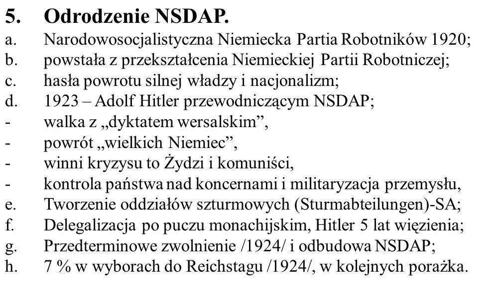 5.Odrodzenie NSDAP. a.Narodowosocjalistyczna Niemiecka Partia Robotników 1920; b.powstała z przekształcenia Niemieckiej Partii Robotniczej; c.hasła po