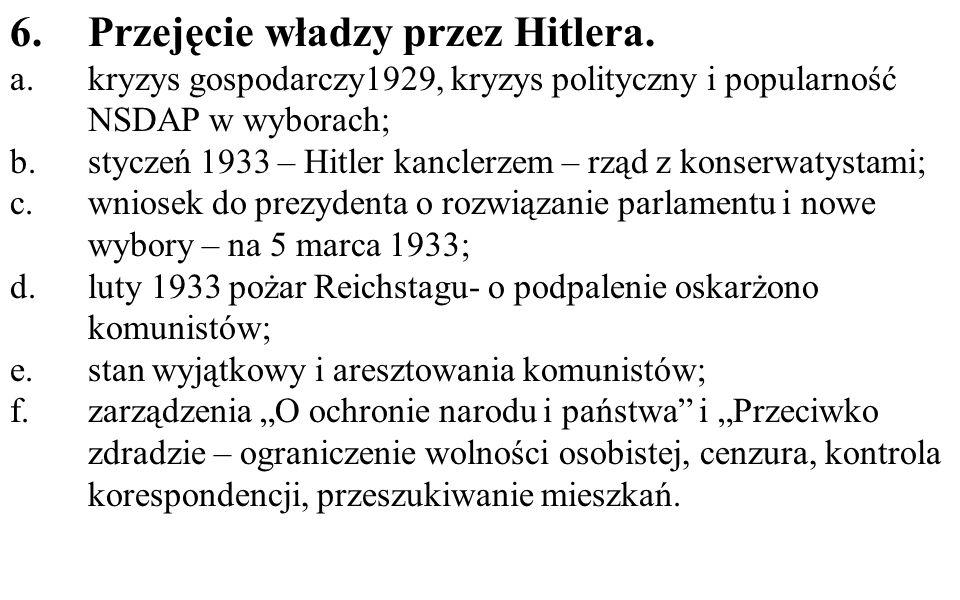 6.Przejęcie władzy przez Hitlera. a.kryzys gospodarczy1929, kryzys polityczny i popularność NSDAP w wyborach; b.styczeń 1933 – Hitler kanclerzem – rzą