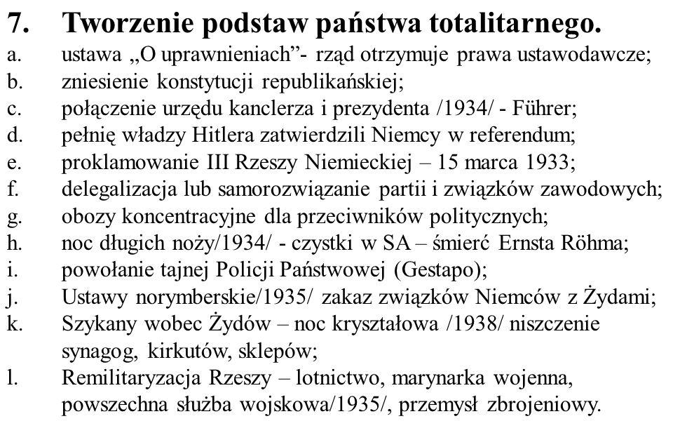 """7.Tworzenie podstaw państwa totalitarnego. a.ustawa """"O uprawnieniach""""- rząd otrzymuje prawa ustawodawcze; b.zniesienie konstytucji republikańskiej; c."""