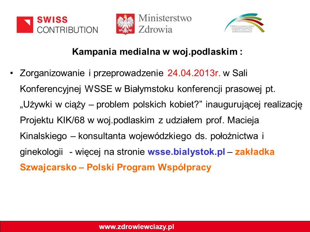 Kampania medialna w woj.podlaskim : Zorganizowanie i przeprowadzenie 24.04.2013r.