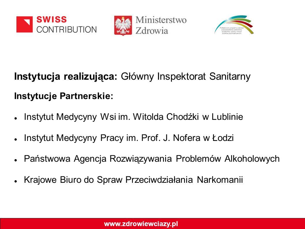 Instytucja realizująca: Główny Inspektorat Sanitarny Instytucje Partnerskie: Instytut Medycyny Wsi im.