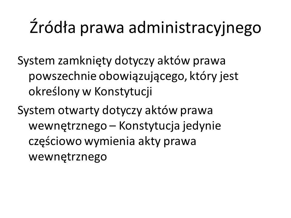 Źródła prawa administracyjnego PRAWO WEWNĘTRZNE System aktów prawa wewnętrznego ma charakter otwarty, do tych aktów należą m.in.: 1.Uchwały; 2.Zarządzenia.