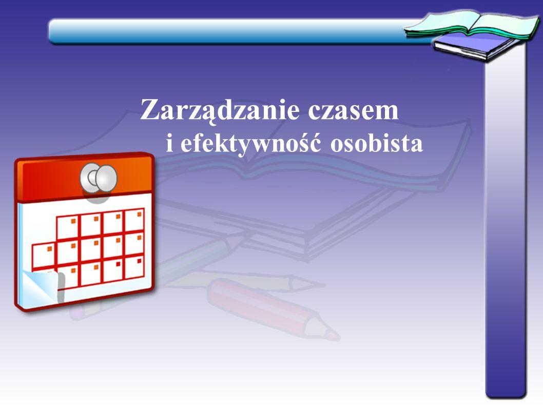 Charakterystyka czasu Plany i planowanie Wstęp  Określenie celu treningu Ustalanie priorytetów i terminów Pozostałe zasady zarządzania czasem Stres i jego rola