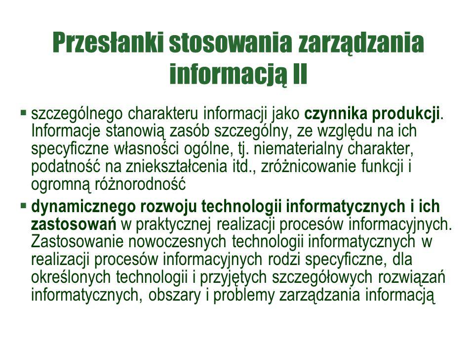 Przesłanki stosowania zarządzania informacją II  szczególnego charakteru informacji jako czynnika produkcji.