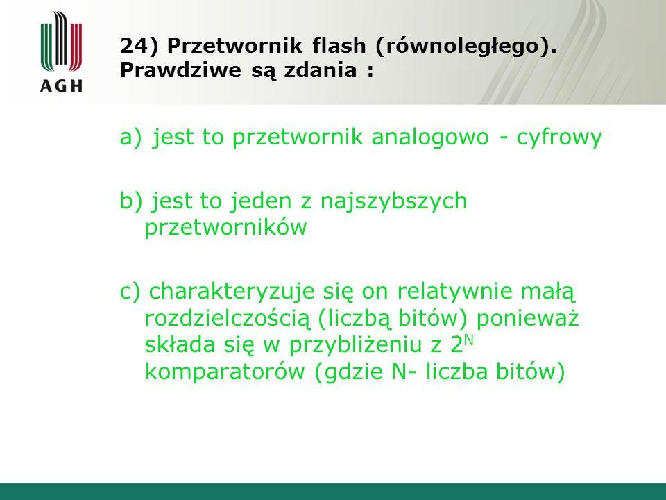 24) Przetwornik flash (równoległego).