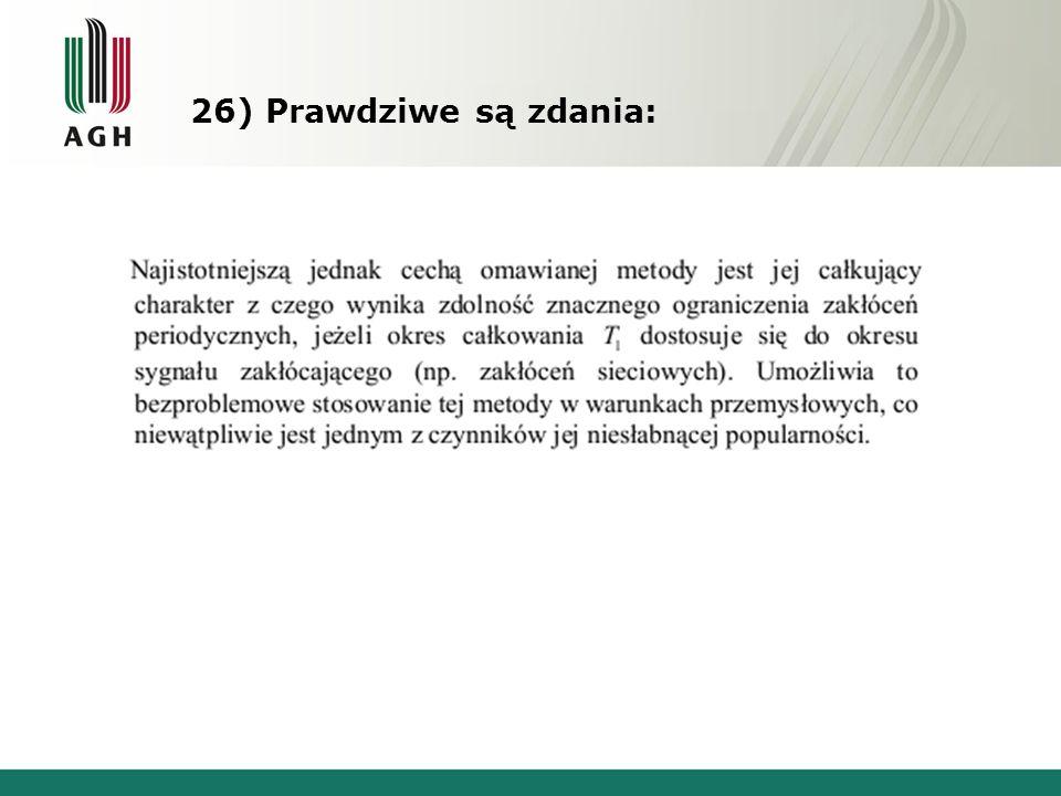 26) Prawdziwe są zdania: