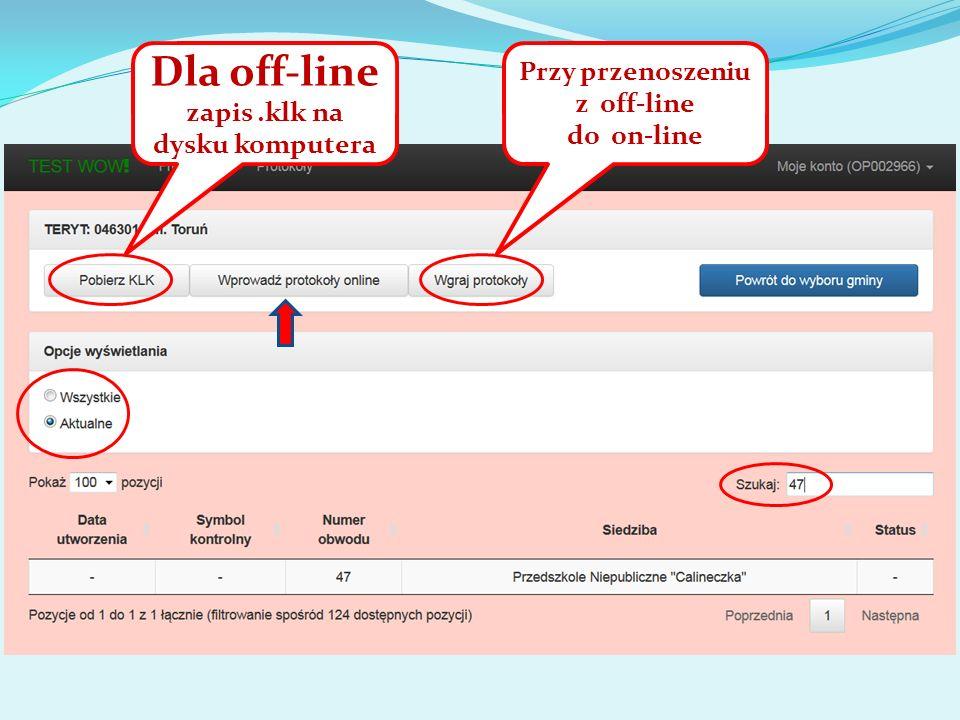 Dla off-line zapis.klk na dysku komputera Przy przenoszeniu z off-line do on-line