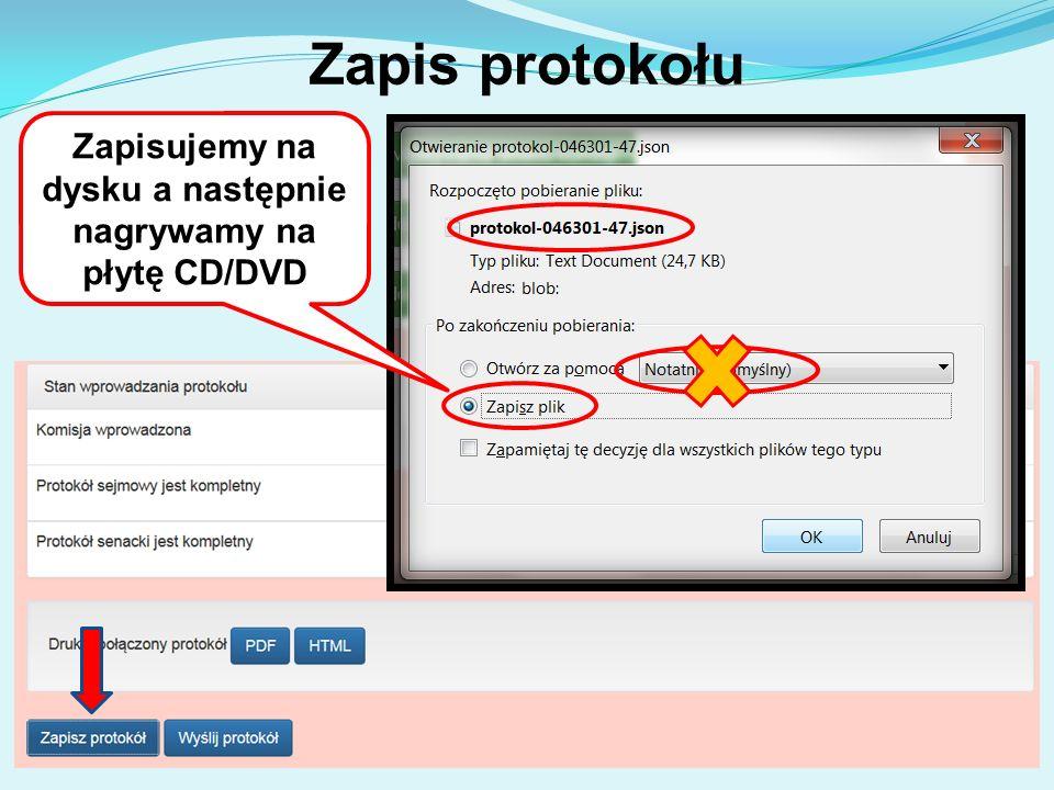 Zapis protokołu Zapisujemy na dysku a następnie nagrywamy na płytę CD/DVD