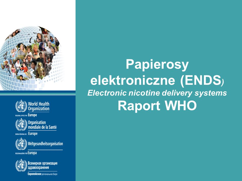 Papierosy elektroniczne (ENDS ) Electronic nicotine delivery systems Raport WHO