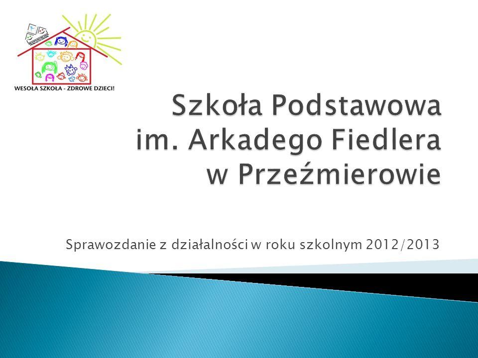 Sprawozdanie z działalności w roku szkolnym 2012/2013