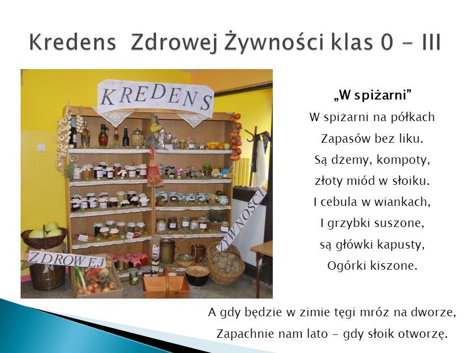 """""""W spiżarni W spiżarni na półkach Zapasów bez liku."""