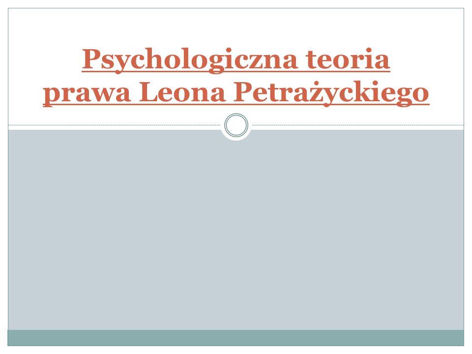Psychologiczna teoria prawa Leona Petrażyckiego
