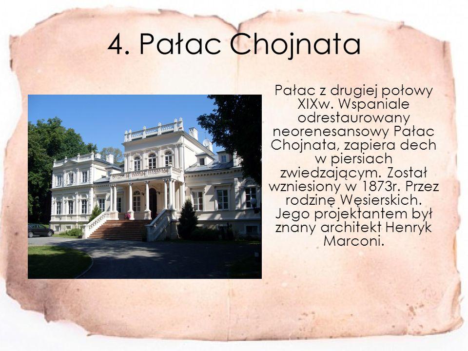 4.Pałac Chojnata Pałac z drugiej połowy XIXw.