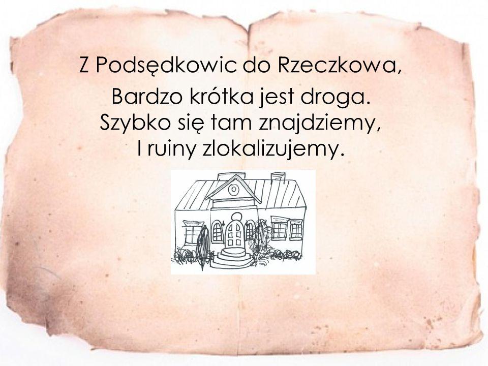 Z Podsędkowic do Rzeczkowa, Bardzo krótka jest droga.
