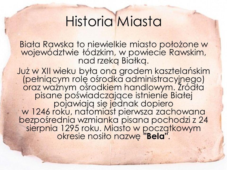 Historia Miasta Biała Rawska to niewielkie miasto położone w województwie łódzkim, w powiecie Rawskim, nad rzeką Białką.