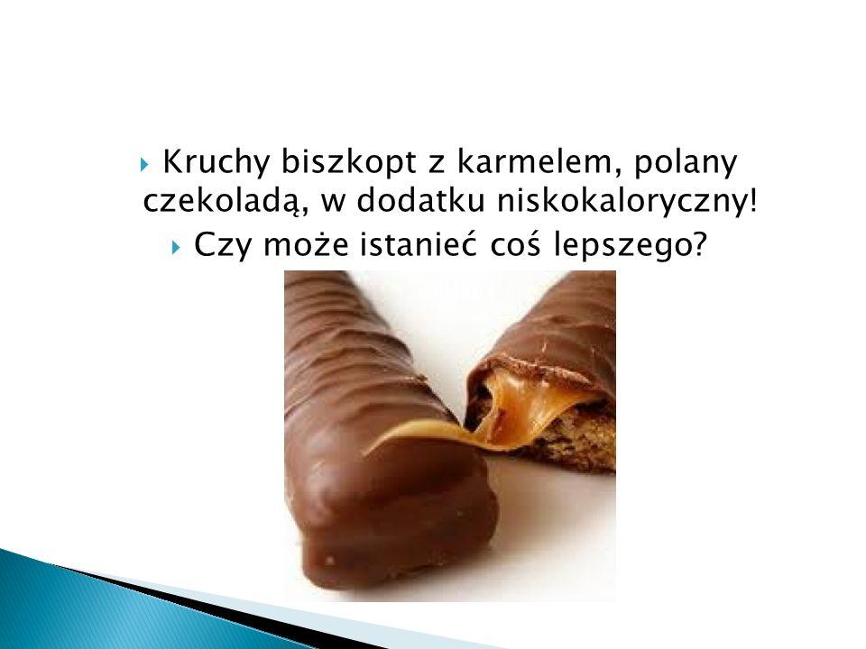  Kruchy biszkopt z karmelem, polany czekoladą, w dodatku niskokaloryczny.