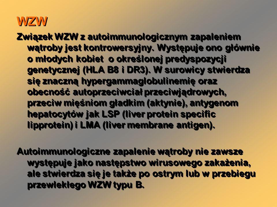 WZW Związek WZW z autoimmunologicznym zapaleniem wątroby jest kontrowersyjny. Występuje ono głównie o młodych kobiet o określonej predyspozycji genety