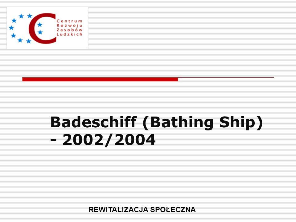 Badeschiff (Bathing Ship) - 2002/2004 REWITALIZACJA SPOŁECZNA