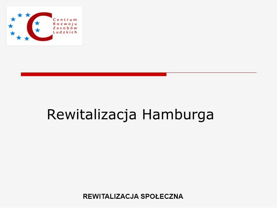 Rewitalizacja Hamburga REWITALIZACJA SPOŁECZNA