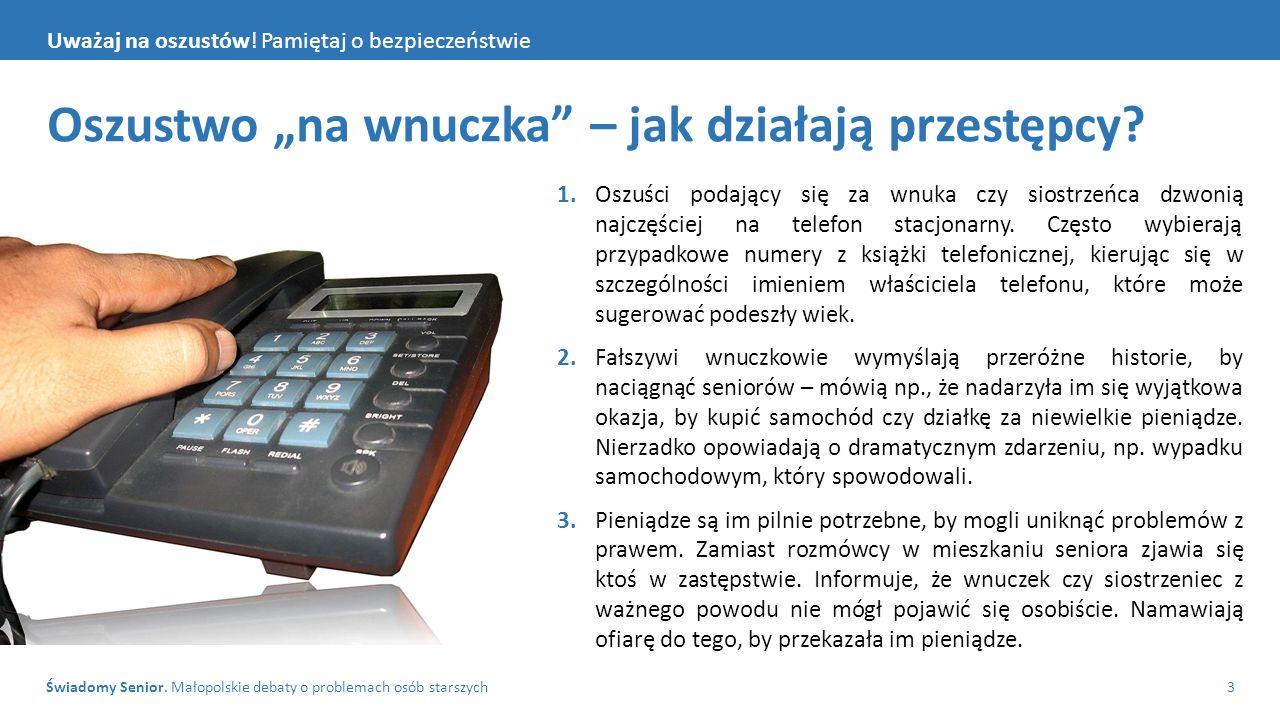 Świadomy Senior. Małopolskie debaty o problemach osób starszych3 Uważaj na oszustów.