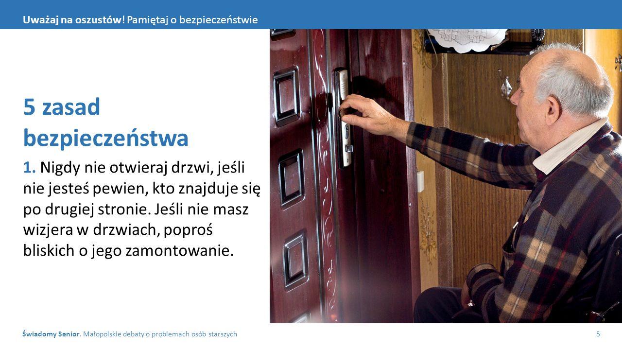 Świadomy Senior. Małopolskie debaty o problemach osób starszych5 Uważaj na oszustów.