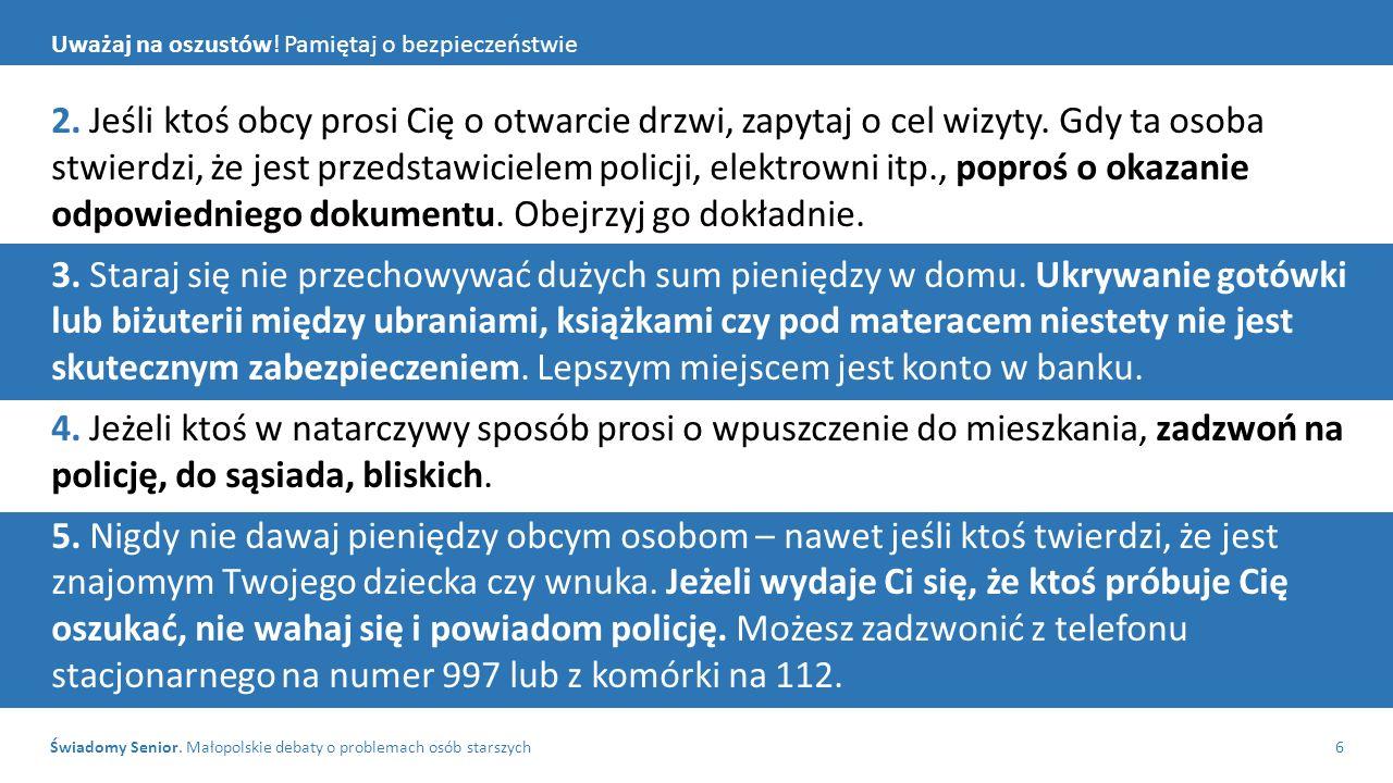 Świadomy Senior. Małopolskie debaty o problemach osób starszych6 Uważaj na oszustów.