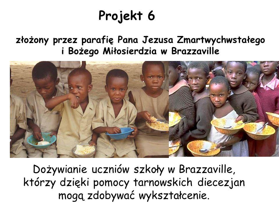 Projekt 6 złożony przez parafię Pana Jezusa Zmartwychwstałego i Bożego Miłosierdzia w Brazzaville Dożywianie uczniów szkoły w Brazzaville, którzy dzięki pomocy tarnowskich diecezjan mogą zdobywać wykształcenie.