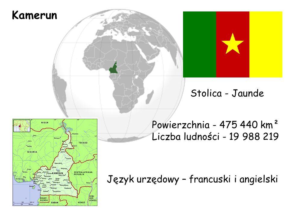 Kamerun Stolica - Jaunde Powierzchnia - 475 440 km² Liczba ludności - 19 988 219 Język urzędowy – francuski i angielski