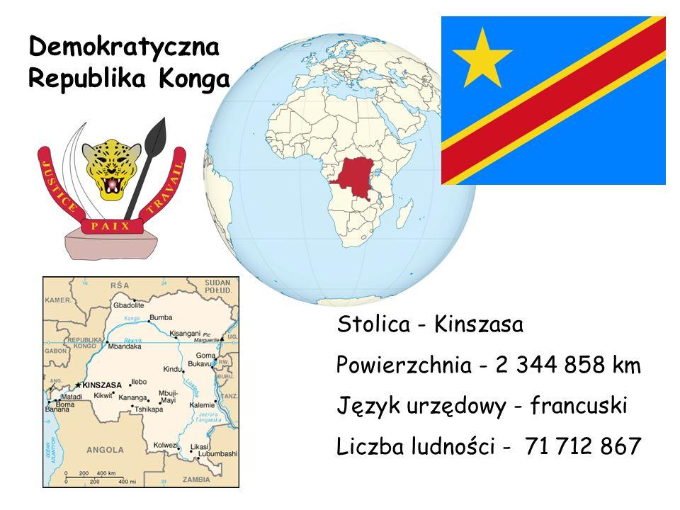 Demokratyczna Republika Konga Stolica - Kinszasa Powierzchnia - 2 344 858 km Język urzędowy - francuski Liczba ludności - 71 712 867