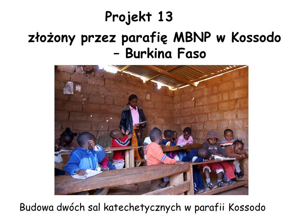 złożony przez parafię MBNP w Kossodo – Burkina Faso Projekt 13 Budowa dwóch sal katechetycznych w parafii Kossodo