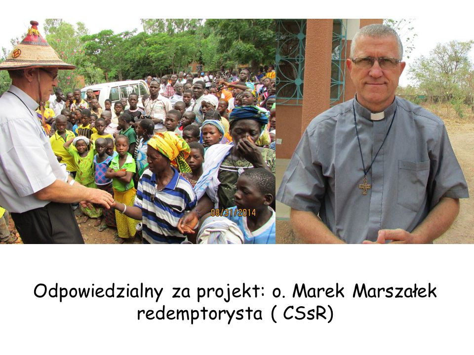 Odpowiedzialny za projekt: o. Marek Marszałek redemptorysta ( CSsR)